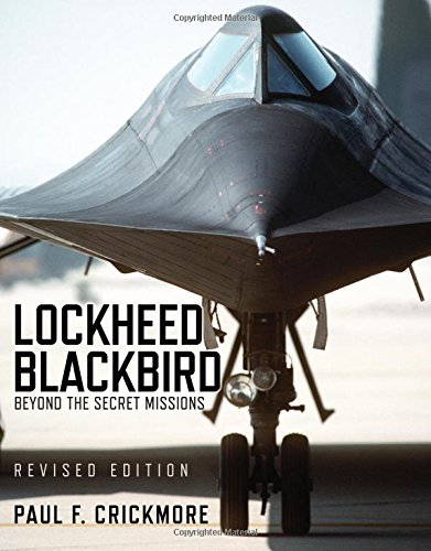 Lockheed Blackbird: Beyond The Secret Missions (Revised Edition) (General Aviation)