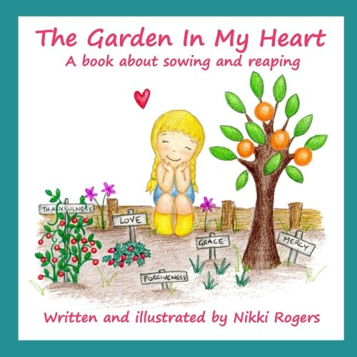 The Garden in my Heart: A book about sowing and reaping