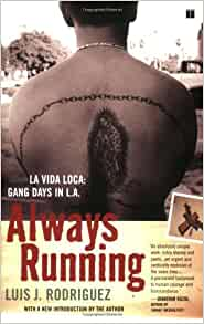 a review of luis j rodriguezs book always running la vida loco A review of luis j rodriguezs book always running la vida loco 1 a history of land redistribution in south carolina s nick the armys ad with the slogan army strong.