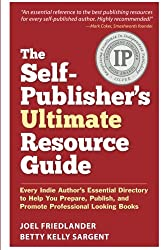 The Self-Publisher's Ultimate Resource Guide: Every Indie Author's Essential Directory to Help You Prepare, Publish, and Promote Professional Looking Books