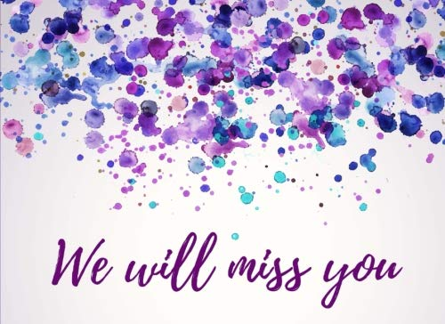 We Will Miss You: Visitors Guest Book Signature Registry - Lake Houses, Bed & Breakfast Room, Beach House, Retreat Centres, Vacation Home & House Guests - Elegant Purple & Blue Watercolor