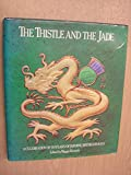 img - for The Thistle and the Jade: A Celebration of 150 Years of Jardine, Matheson & Co. by Maggie Keswick (Editor) (4-Jun-1905) Hardcover book / textbook / text book