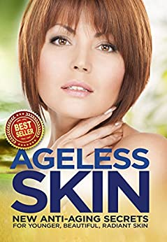 Ageless Skin: Goddesses Never Age: New Anti-Aging Secrets For Younger, Beautiful, Radiant Skin (English Edition) por [Hawley, Paula, Publishing, Iron Ring]