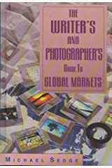 The Writer's and Photographer's Guide to Global Markets Hardcover