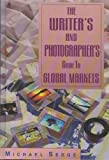 The Writer's and Photographer's Guide to Global Markets