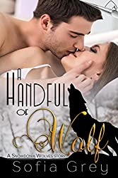 A Handful of Wolf (Snowdonia Wolves Book 2)