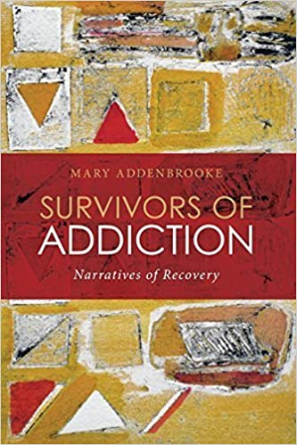 Book Survivors of Addiction: Narratives of Recovery by Mary Addenbrooke (2011-04-29)