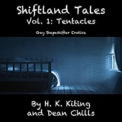 Shiftland Tales, Volume 1: Tentacles - Gay Shapeshifter Erotica