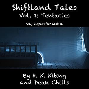 Shiftland Tales, Volume 1: Tentacles - Gay Shapeshifter Erotica Audiobook