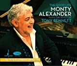 The Good Life: Monty Alexander Plays the Songs of Tony Bennett