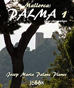 Mallorca: Palma ·1· (voyage photographique) (French Edition)