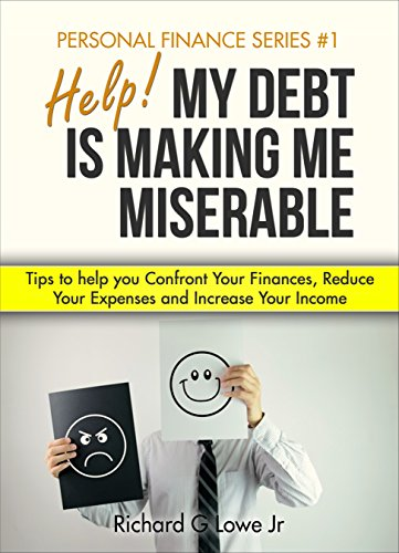 Help! My Debt is Making Me Miserable: Tips to help you Confront Your Finances, Reduce Your Expenses and Increase Your Income (Personal Finance Series Book 1) Creditor Business Card