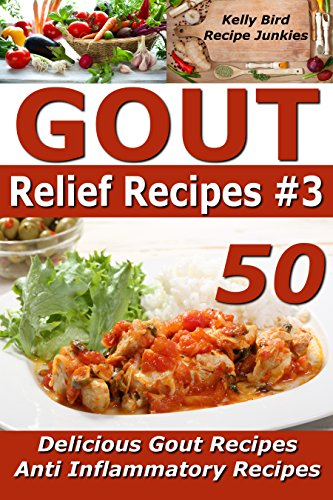 Gout relief recipes 3 50 delicious gout recipes anti read this book for free with kindle unlimited forumfinder Choice Image