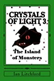 Crystals of Light 3: The Island of Monsters