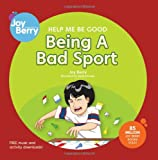 img - for Help Me Be Good Being a Bad Sport book / textbook / text book