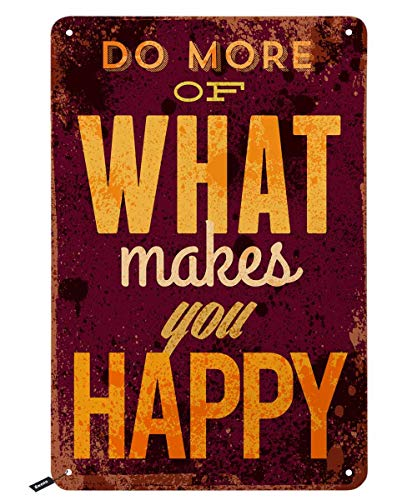 Swono Inspirational Quotes Tin Signs,Do More of What Makes You Happy Vintage Metal Tin Sign for Men Women,Wall Decor for Bars,Restaurants,Cafes Pubs,12x8 Inch