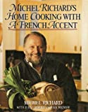 img - for Michel Richards Home Cooking With a French Accent book / textbook / text book