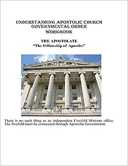 Understanding Apostolic Church Governmental Order Workbook
