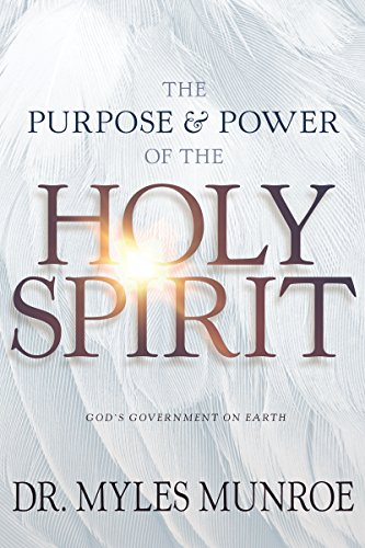 The Purpose and Power of the Holy Spirit: God's Government on Earth (7 Gifts Of The Holy Spirit Understanding)