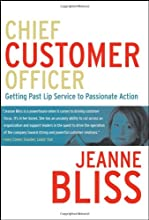 Chief Customer Officer : Getting Past Lip Service to Passionate Action