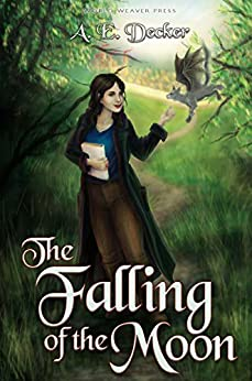 The Falling of the Moon (Moonfall Mayhem Book 1) by [Decker, A. E.]