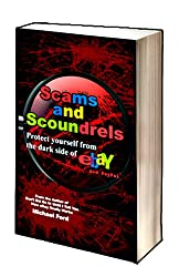 Scams and Scoundrels: Protect yourself from the darkside of eBay and PayPal