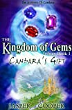 Candara's Gift: Pt. 1: The Kingdom of Gems Trilogy (Accounts of Candara)