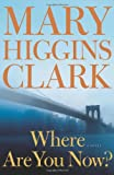 Where Are You Now?, Mary Higgins Clark, 1416566384