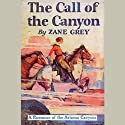 The Call of the Canyon Audiobook by Zane Grey Narrated by Jim Gough