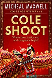 Cole Shoot: Cole Sage Mystery #5 (A Cole Sage Mystery)