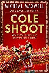 Cole Shoot: A Cole Sage Mystery #5