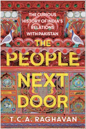 The People Next Door: The Curious History of India's Relations with Pakistan