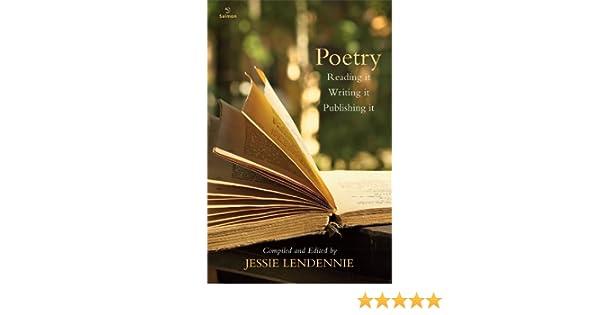 Poetry: Reading it, Writing it, Publishing it