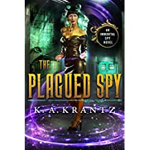 The Plagued Spy (The Immortal Spy Book 2)
