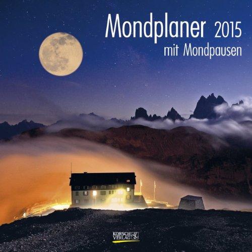 Der große Mondplaner 2015: Broschürenkalender mit Ferienterminen und Mondpausen