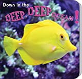 Down in the Deep, Deep Ocean (Rourke Board Books)