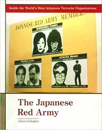The Japanese Red Army (Inside the Worlds Most Infamous Terrorist Organizations)