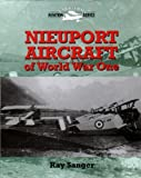 Nieuport Aircraft of Wold War One (Crowood Aviation)