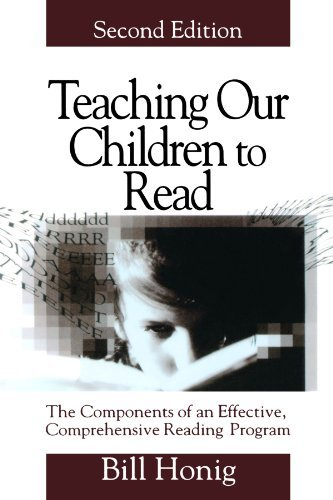 Teaching Our Children to Read: The Components of an Effective, Comprehensive Reading Program by Louis William (Bill) Honig (2000-12-14)