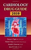 Cardiology Drug Guide 2010, Tighe, Dennis A. and Tran, Maichi T., 0763758078