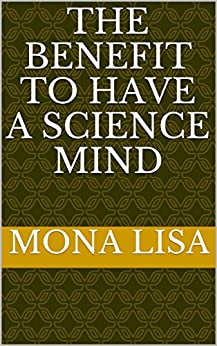 The Benefit to Have a Science Mind