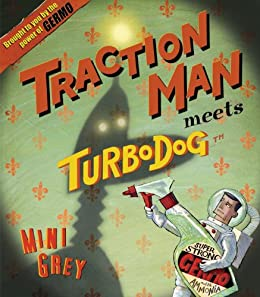 Traction Man Meets Turbo Dog by [Grey, Mini]