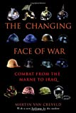 Book cover for The Changing Face of War: Combat from the Marne to Iraq