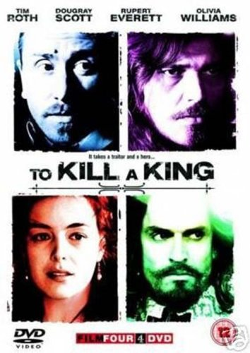 To Kill a King by Tim Roth