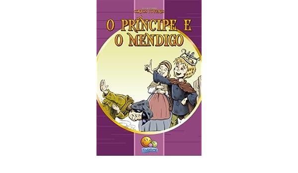 Clássicos Juvenis: O Principe eo Mendigo (Portuguese Edition)