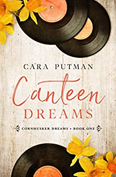Canteen Dreams (Cornhusker Dreams Book 1) by [Putman, Cara]