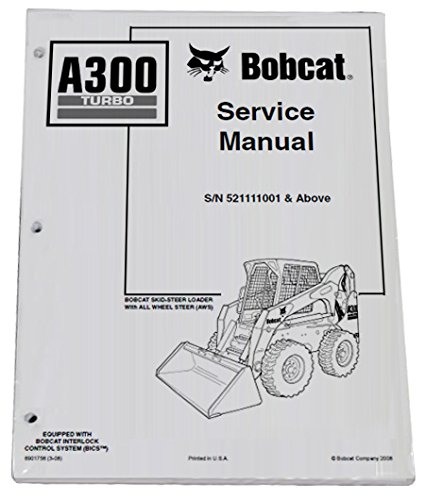 Bobcat A300 Skid Steer Repair Workshop Service Manual - Part Number # 6901756