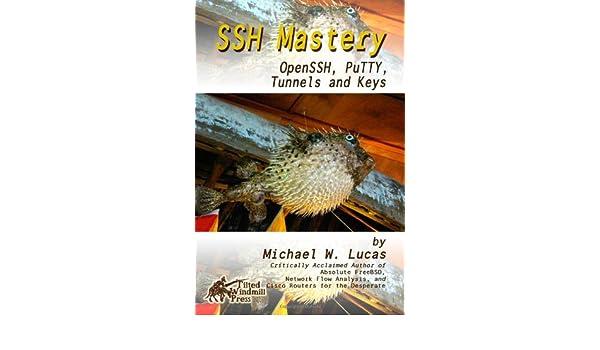 SSH Mastery: OpenSSH, PuTTY, Tunnels and Keys: Amazon.es ...