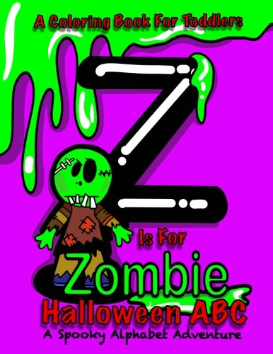 Halloween ABC - A Spooky Alphabet Adventure (Halloween) Coloring Book For Toddlers: Z Is For Zombie; Halloween Coloring Book For Kids; Halloween Gifts ... Toddlers 26 Alphabet Halloween Coloring Pages -
