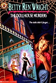 The Dollhouse Murders (Apple Chillers) by…